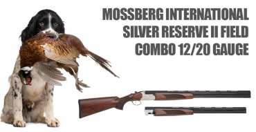 Buy or Bust – Mossberg's International Silver Reserve II Field Combo 12/20 gauge